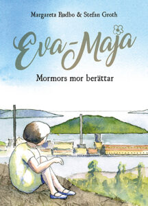 Eva-Maja, mormors mor berättar